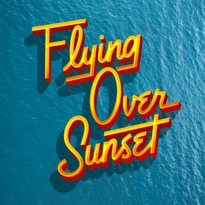 Flying Over Sunset Broadway