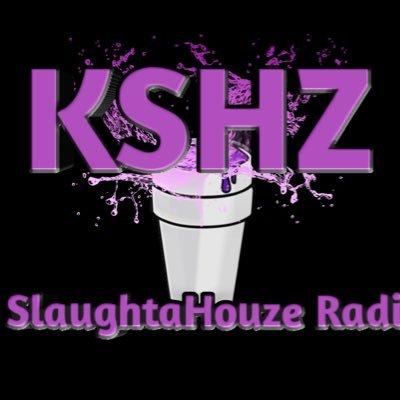 KSHZ-SlaughtaHouze Radio