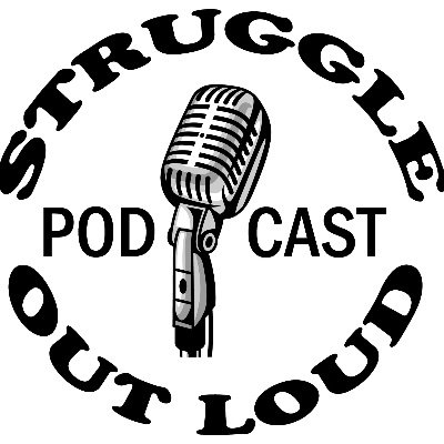 Struggleoutloudpodcast