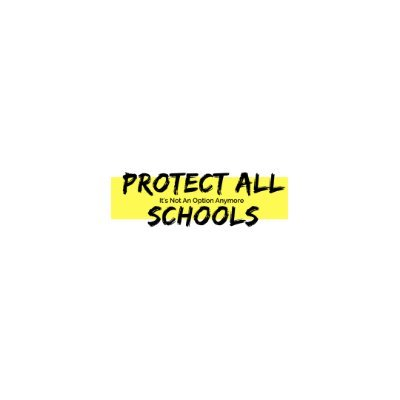 Protect All Schools (@SchoolsProtect) Twitter profile photo