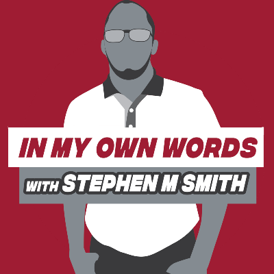 In My Own Words/w Stephen M. Smith