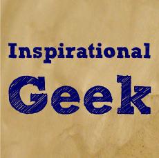 Inspirational Geek