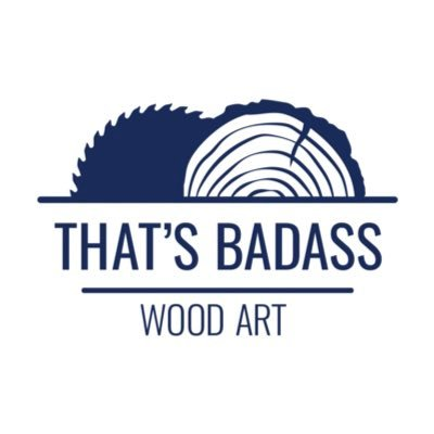 That's Badass Wood Art