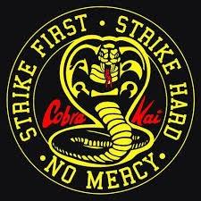 Cobra Kai - Strike First Strike Hard No mercy