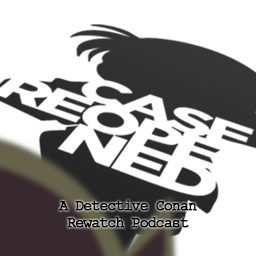 Case Reopened - A Detective Conan Rewatch Podcast