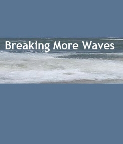 Breaking More Waves Social Profile