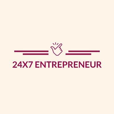 24x7Entrepreneur | Startup | Online Biz