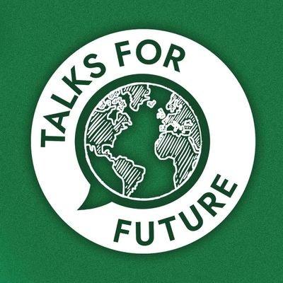 #TalksForFuture (@TalksForFuture) Twitter profile photo