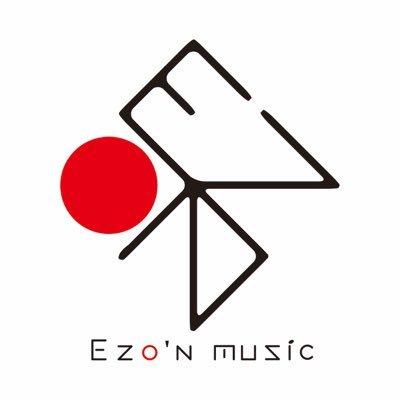北海道から世界に発信するエゾンミュージック 【Ezo'n music】