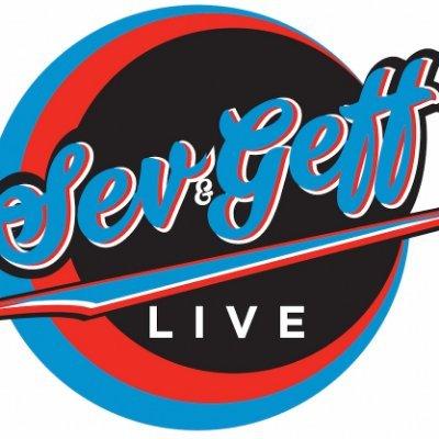 Sev & Geff LIVE