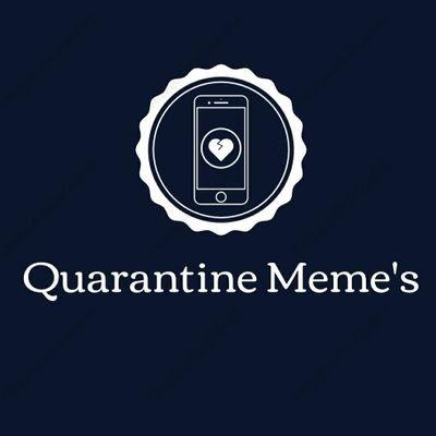Quarantine Meme's