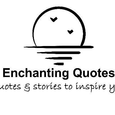 Enchanting Quotes