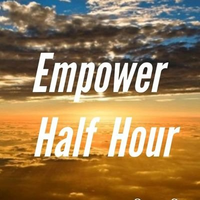 TheEmpowerHalfHour (@EmpowerHalfHour) Twitter profile photo