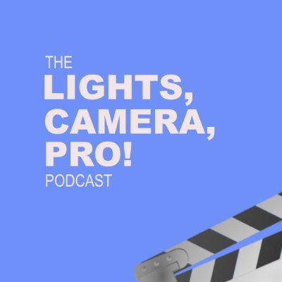 The Lights, Camera, Pro! Podcast