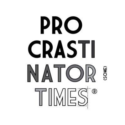 Procrastinator Times