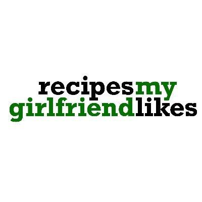 Recipes My Girlfriend Likes