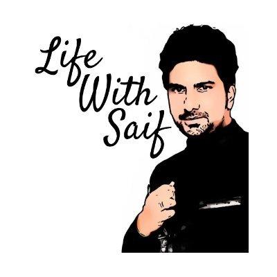 Life With Saif
