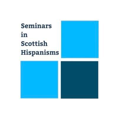 Seminars in Scottish Hispanisms (@ScotsHispanisms) Twitter profile photo