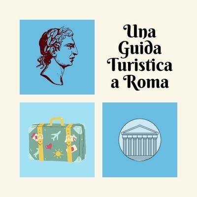 Una Guida Turistica a Roma