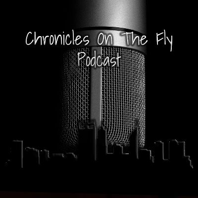 Chronicles On The Fly Podcast
