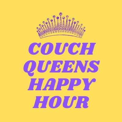 Couch Queens Happy Hour