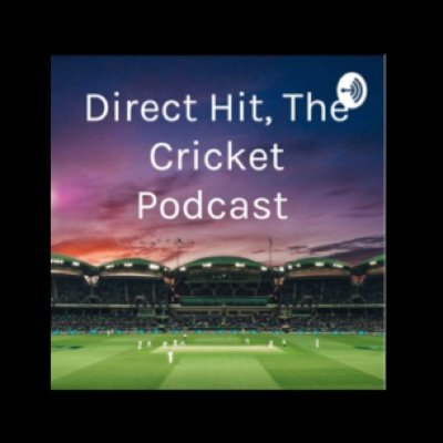 Direct Hit, The Cricket Podcast