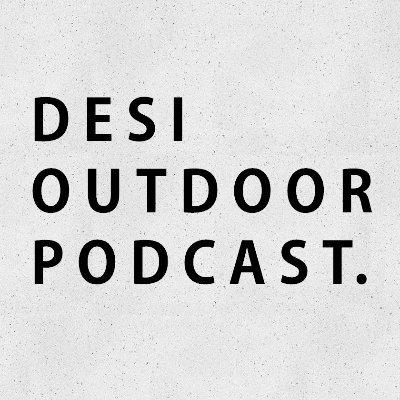 Desi Outdoor Podcast