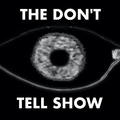 THE DON'T TELL SHOW