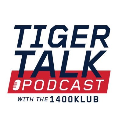 Tiger Talk with the 1400 Klub - The Podcast