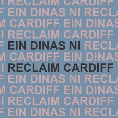 Reclaim Cardiff