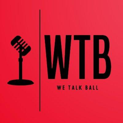 Wetalkballpodcast