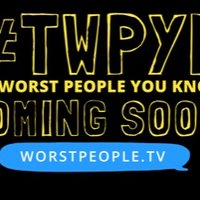 The Worst People You Know ( @worstpeopleshow ) Twitter Profile