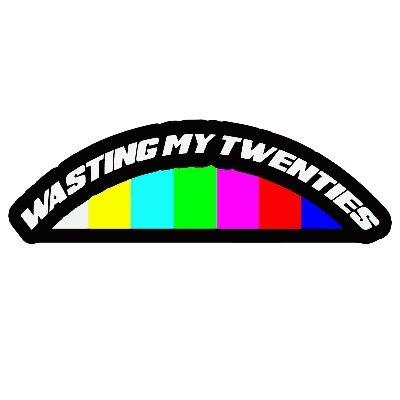 Wasting My Twenties