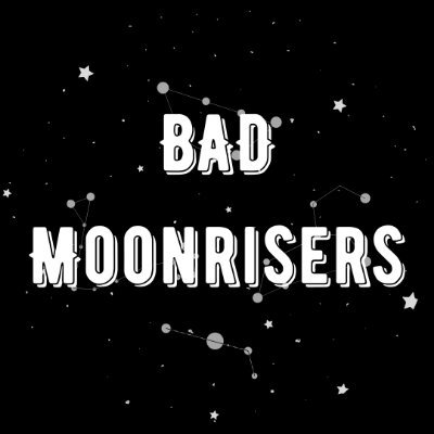 Bad Moonrisers