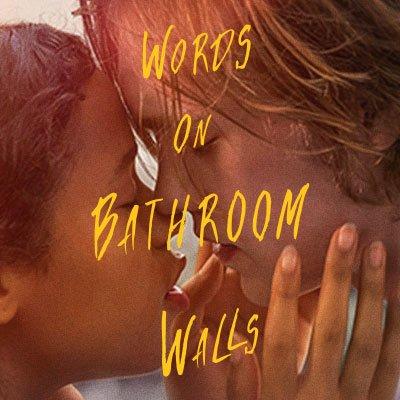 Words on Bathroom Walls Movie