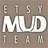 Etsy Mud Team
