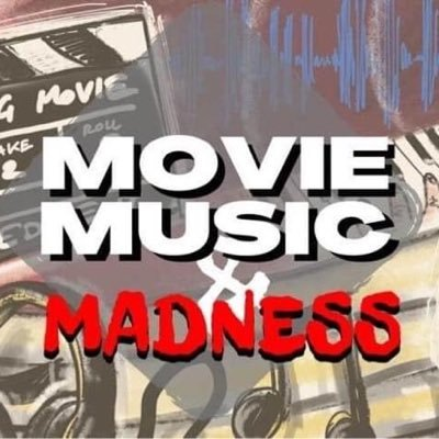 Movie Music and Madness