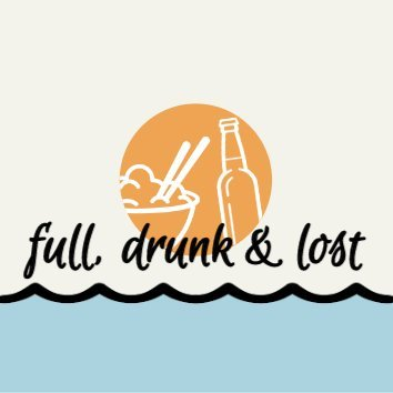Full, drunk & lost