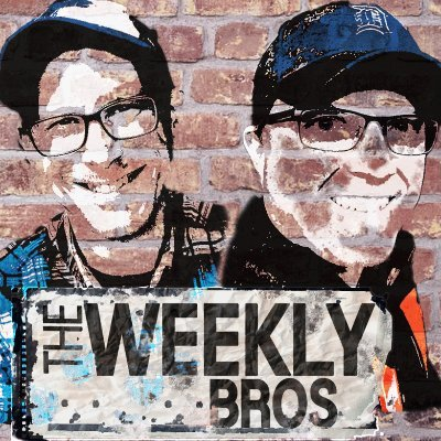 The Weekly Bros. Podcast