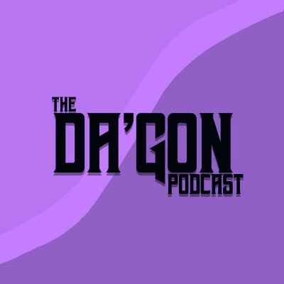 The Da'Gon Podcast