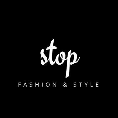 Stop Fashion & Style