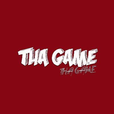 Tha Game is Tha Game