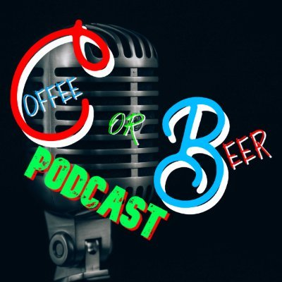 Coffee or Beer Podcast