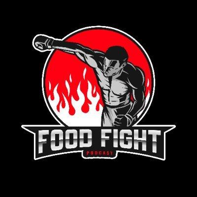 FoodFightPodcast - MMA, Boxing, Food