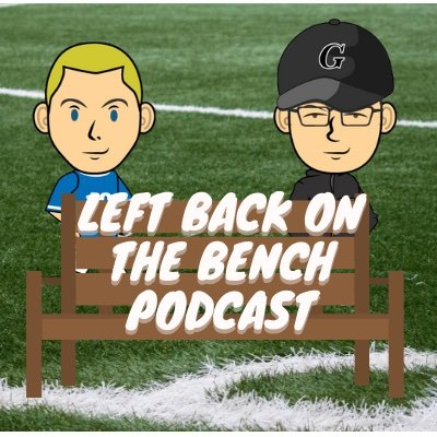 Left Back On The Bench Podcast