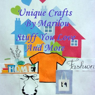 STUFF YOU LOVE AND MORE/UNIQUE CRAFTS BY MARILOU