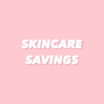 Skincare Savings 💸