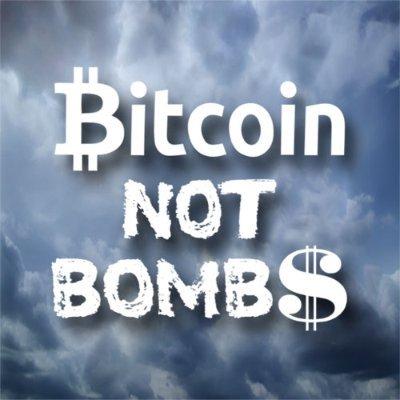 @BitcoinNotBombs