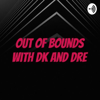 Out of Bounds with DK and Dre