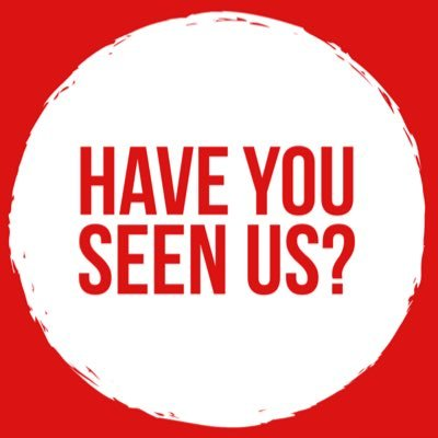 Have You Seen Us?